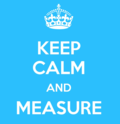 Keep_calm_and_measure